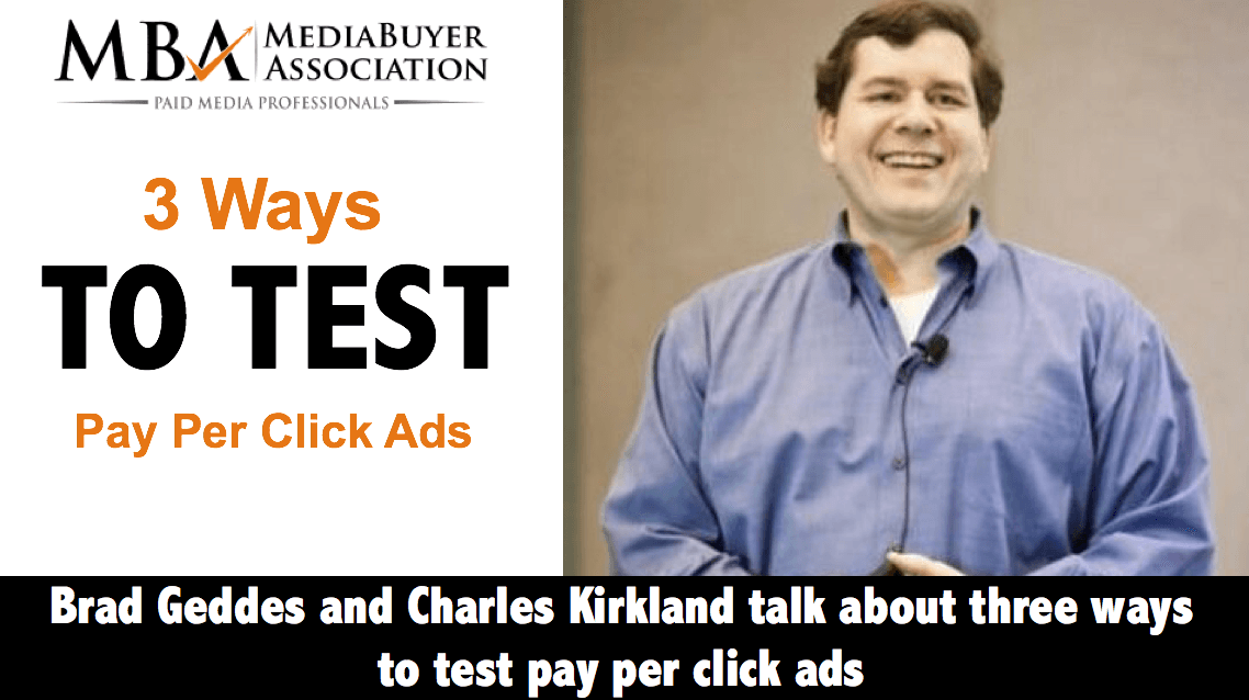 Brad Geddes and Charles Kirkland Talk About 3 Ways to Test Pay Per Click Ads
